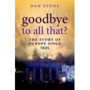 Goodbye to All That? by Dan Stone