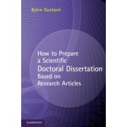 How to Prepare a Scientific Doctoral Dissertation Based on Research Articles by Bjorn Gustavii