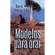 Modelos Para Orar by Pastor David Yonggi Cho