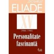 Dosarul Eliade XV 1984-1985 . Personalitate fasinant and 259