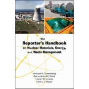 The Reporter's Handbook on Nuclear Materials, Energy, and Waste Management by Michael R. Greenberg