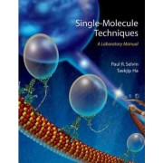 Single Molecule Techniques by Paul R. Selvin