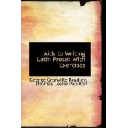 AIDS to Writing Latin Prose by George Granville Bradley
