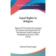 Equal Rights in Religion by Liberal League National Liberal League