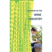 Careers in the Wine Industry by Institute for Career Research