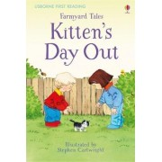 First Reading Farmyard Tales: Kitten's Day Out by Heather Amery