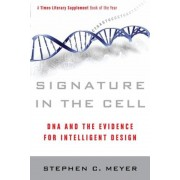 Signature in the Cell: DNA and the Evidence for Intelligent Design, Paperback
