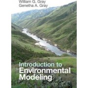 Introduction to Environmental Modeling by William G. Gray