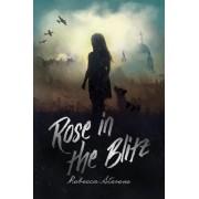 Rose in the Blitz by Rebecca Stevens