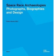 Space Race Archaeologies by Pedro Alonso