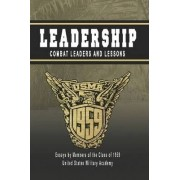LEADERSHIP: Combat Leaders and Lessons by James Abrahamson