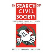 In Search of Civil Society by Vladimir Tismaneanu