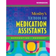 Workbook for Mosby's Textbook for Medication Assistants by Sheila A. Sorrentino