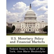 U.S. Monetary Policy and Financial Markets by Federal Reserve Bank of New York