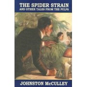 The Spider Strain and Other Tales from the Pulps by Johnston McCulley
