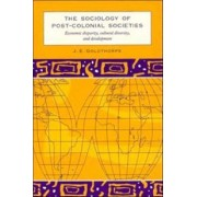 The Sociology of Post-Colonial Societies by J. E. Goldthorpe