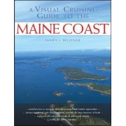 A Visual Cruising Guide to the Maine Coast by James L Bildner