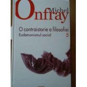 O Contraistorie A Filosofiei Eudemonismul Social 5 - Michel Onfray