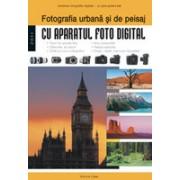Fotografia urbană şi de peisaj .