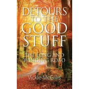Detours to the Good Stuff: The Long and Winding Road