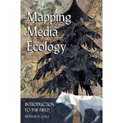 Mapping Media Ecology by Dennis D. Cali