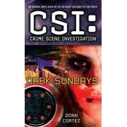 CSI: Crime Scene Investigation: Dark Sundays by Donn Cortez