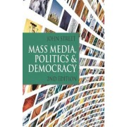 Mass Media, Politics and Democracy by John Street