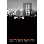 The New Pearl Harbor Revisited: 9/11, the Cover-Up, and the Expose