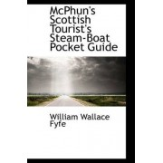 McPhun's Scottish Tourist's Steam-Boat Pocket Guide by William Wallace Fyfe