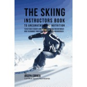 The Skiing Instructors Book to Unconventional Nutrition: Teach Your Students How to Boost Their Resting Metabolic Rate to Enhance Their Performance Qu