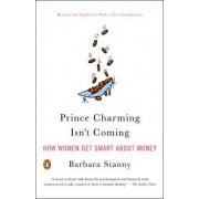 Prince Charming Isn't Coming by Barbara Stanny