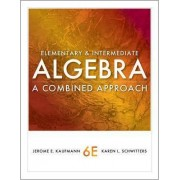 Elementary and Intermediate Algebra by Jerome E Kaufmann