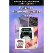 Polymer Nanocomposites Handbook by Rakesh K. Gupta
