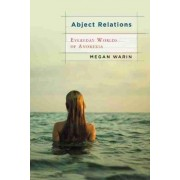 Abject Relations by Megan Warin