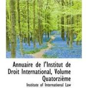 Annuaire de L'Institut de Droit International, Volume Quatorzi Me by Institute Of International Law