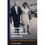 Migration, Class, and Transnational Identities by Val Colic-Peisker