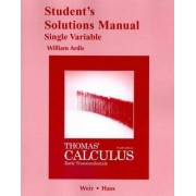 Student Solutions Manual, Single Variable, for Thomas' Calculus by George B. Thomas
