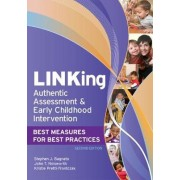 LINKing Authentic Assessment and Early Childhood Intervention by Stephen J Bagnato