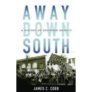 Away Down South by James C.. Cobb