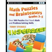 Math Puzzles and Brainteasers, Grades 3-5 by Terry H. Stickels