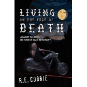 Living on the Edge of Death by R E Corrie