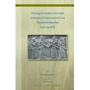 Tracing the Earliest Recorded Concepts of International Law by Amnon Altman