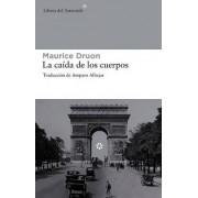 La Caida de Los Cuerpos by Maurice Druon