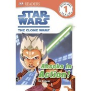 DK Readers L1: Star Wars: The Clone Wars: Ahsoka in Action! by Jon Richards