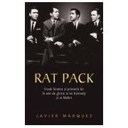 Rat Pack- Frank Sinatra si prietenii lui in anii de glorie ai lui Kenedy si ai Mafiei