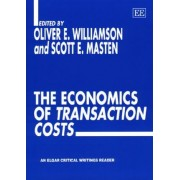 The Economics of Transaction Costs by Oliver E. Williamson