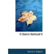 A Glance Backward by Norris G Osborn