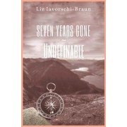 Seven Years Gone: Undefinable: Book 2 of the Seven Years Gone Series