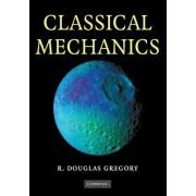 Classical Mechanics by Douglas Gregory