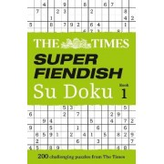The Times Super Fiendish Su Doku: Book 1 by The Times Mind Games
